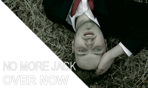 NO MORE JACK - OVER NOW