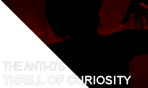 THE ANTI-D'S - THRILL OF CURIOSITY